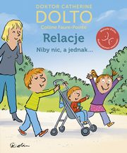 Relacje Niby nic, a jednak..., Catherine Dolto, Colline Faure-Poirée